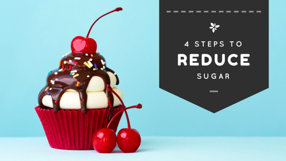 4 Steps to Reduce Sugar