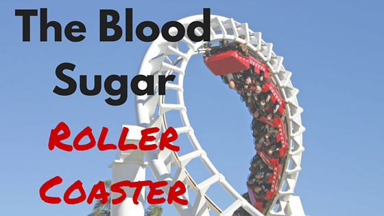 The Blood Sugar Roller Coaster