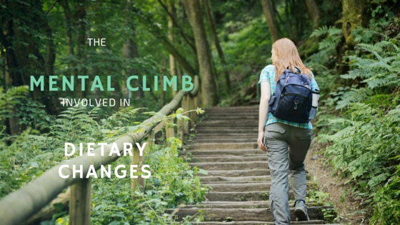 The Mental Climb Involved in Dietary Changes