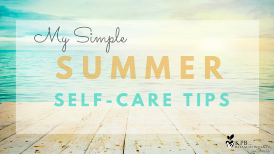 My Simple Summer Self-Care Tips