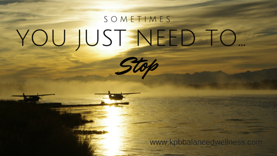Sometimes You Just Need To…Stop