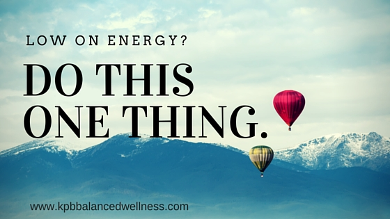Low on Energy? Do This One Thing.
