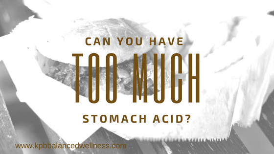 Can You Have Too Much Stomach Acid?