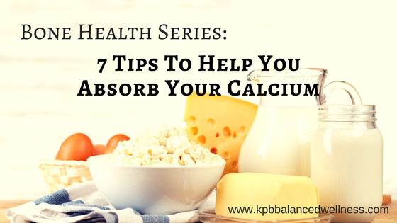 7 Tips to Absorb Your Calcium
