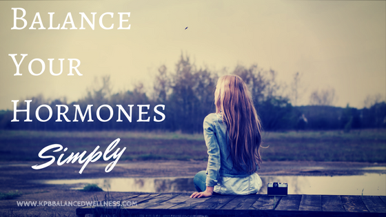 Balance Your Hormones….Simply
