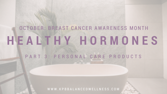 Healthy Hormones: Personal Care Products
