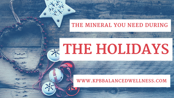 One Mineral You Need During the Holidays