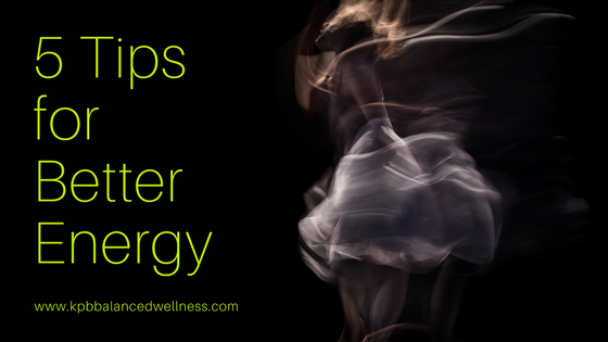 5 Tips For Better Energy