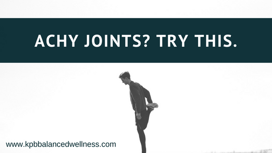 Achy Joints? Try This.
